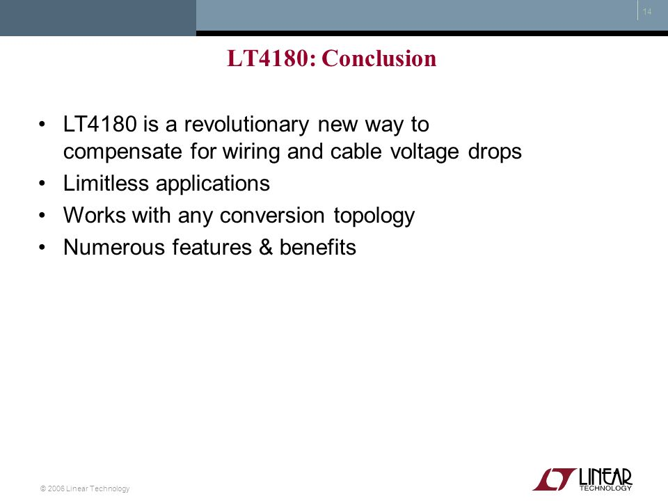 LT4180: ConclusionLT4180 is a revolutionary new way to compensate for wiring and cable voltage drops.