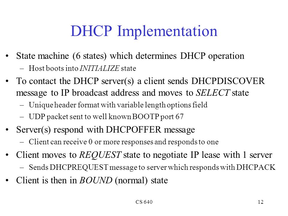 DHCP Implementation State machine (6 states) which determines DHCP operation. Host boots into INITIALIZE state.