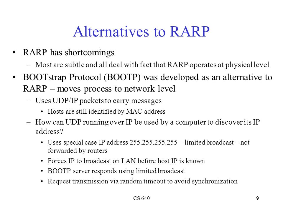 Alternatives to RARP RARP has shortcomings