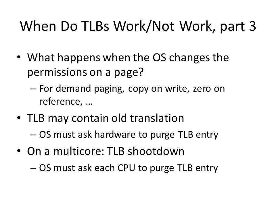 When Do TLBs Work/Not Work, part 3