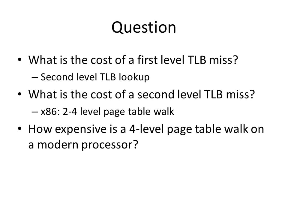 Question What is the cost of a first level TLB miss