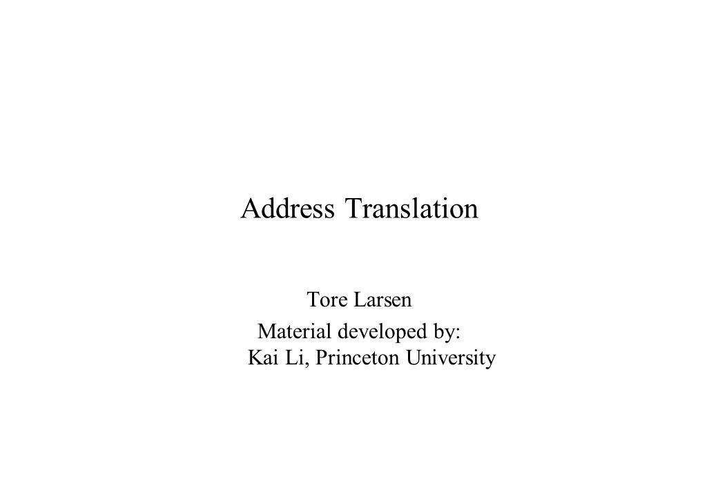Tore Larsen Material developed by: Kai Li, Princeton University