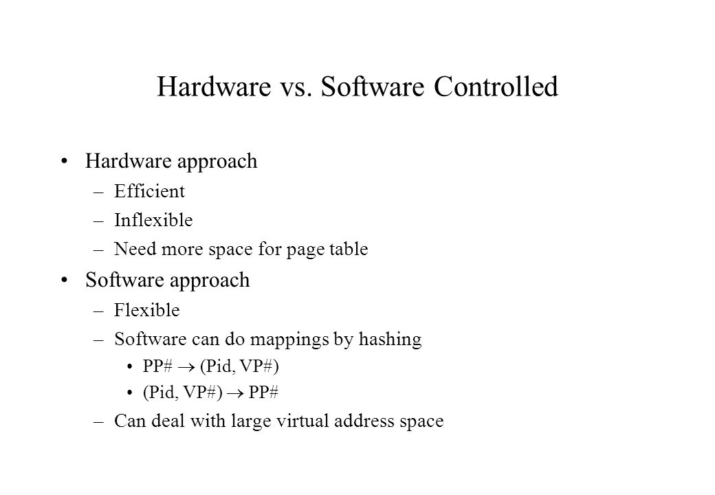 Hardware vs. Software Controlled