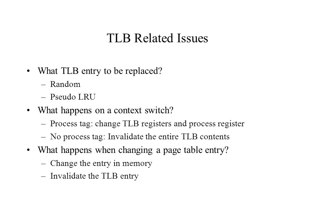 TLB Related Issues What TLB entry to be replaced