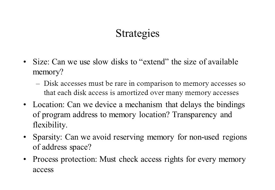 Strategies Size: Can we use slow disks to extend the size of available memory
