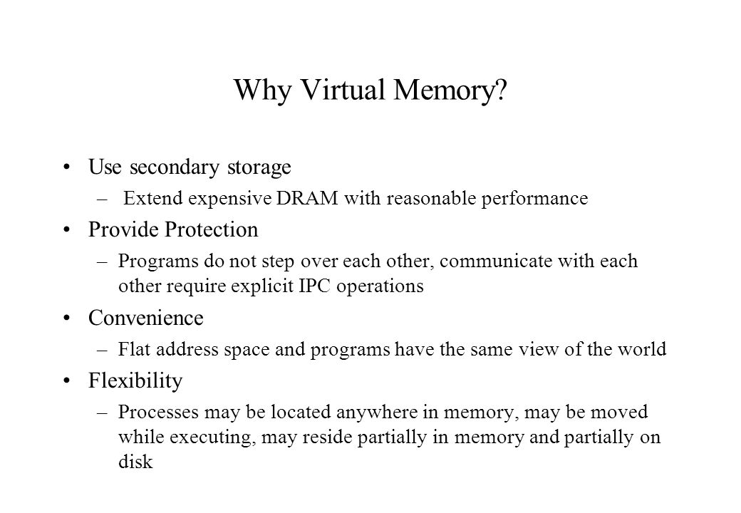 Why Virtual Memory Use secondary storage Provide Protection