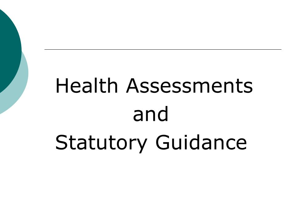 Health Assessments and Statutory Guidance