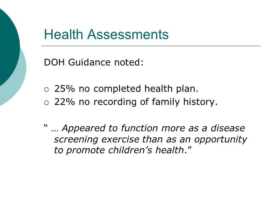 Health Assessments DOH Guidance noted: 25% no completed health plan.