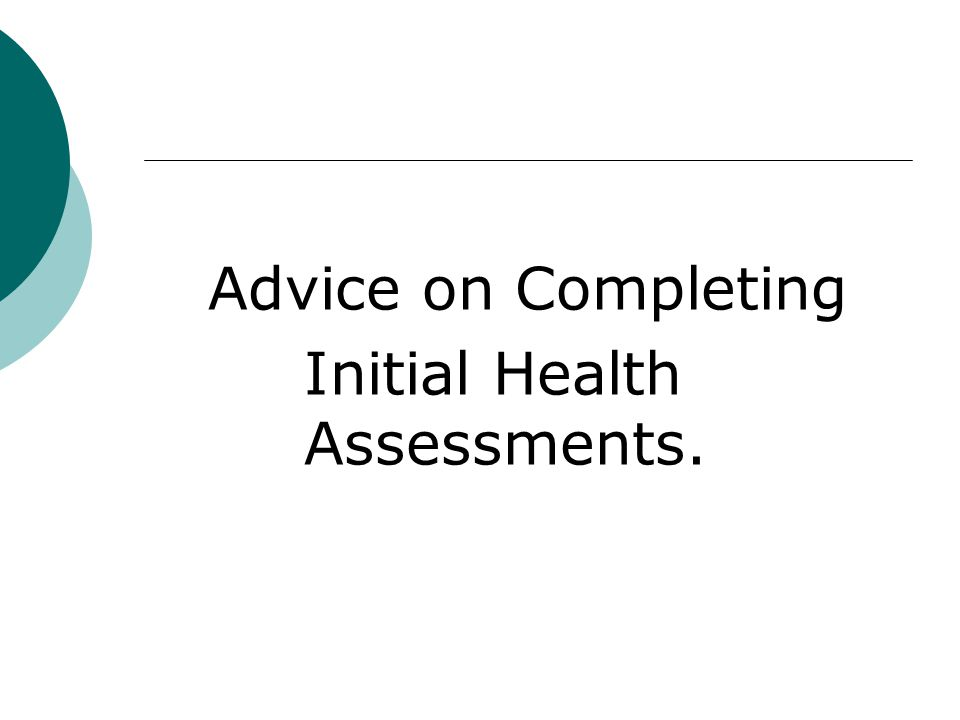 Initial Health Assessments.