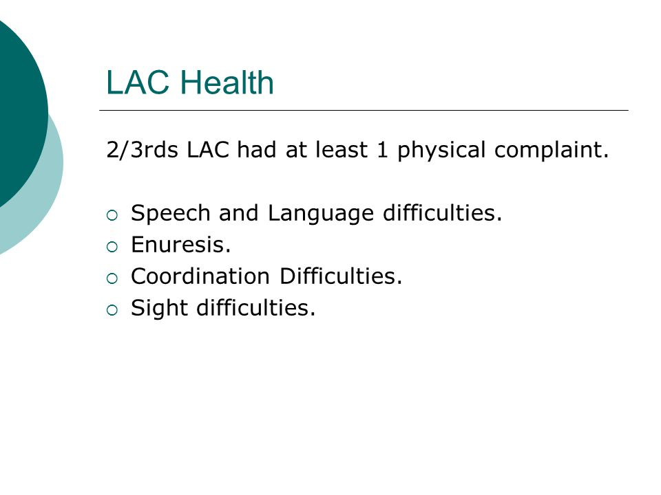 LAC Health 2/3rds LAC had at least 1 physical complaint.