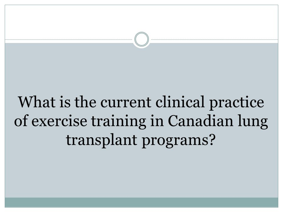 What is the current clinical practice of exercise training in Canadian lung transplant programs