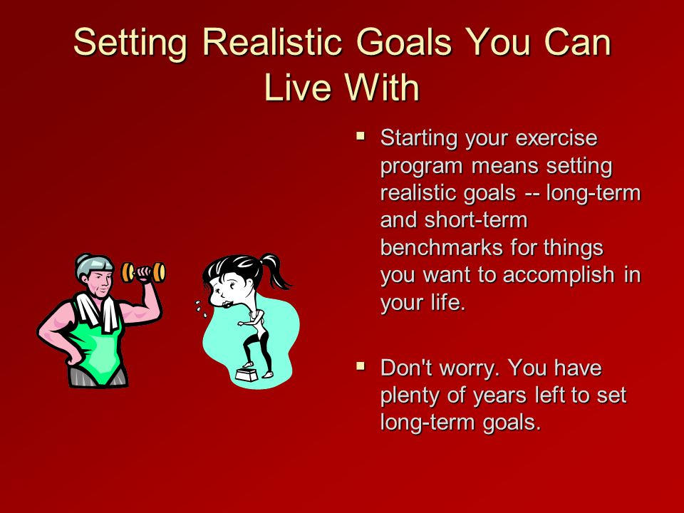 Setting Realistic Goals You Can Live With
