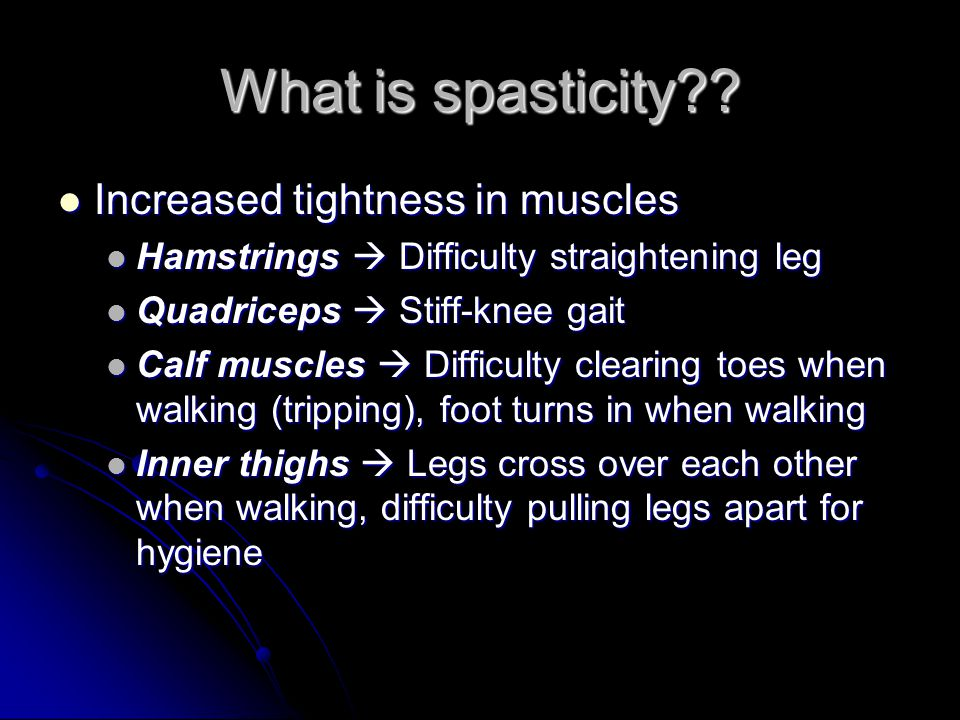 What is spasticity Increased tightness in muscles