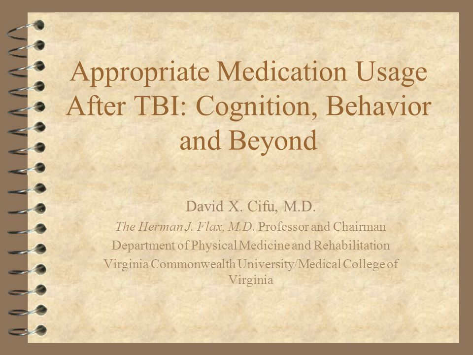 Appropriate Medication Usage After TBI: Cognition, Behavior and Beyond