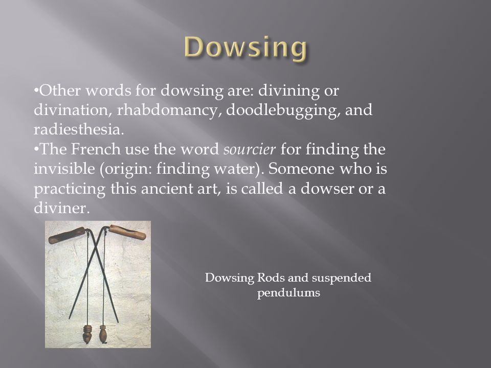 Dowsing Rods and suspended pendulums