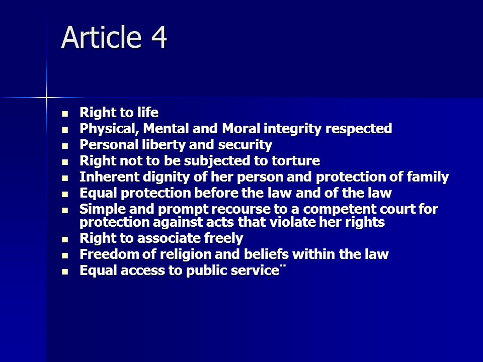 Article 4 Right to life Physical, Mental and Moral integrity respected
