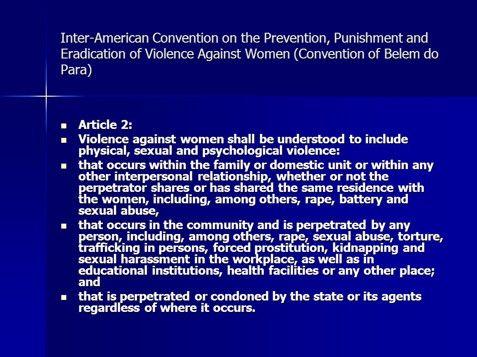 Inter-American Convention on the Prevention, Punishment and Eradication of Violence Against Women (Convention of Belem do Para)