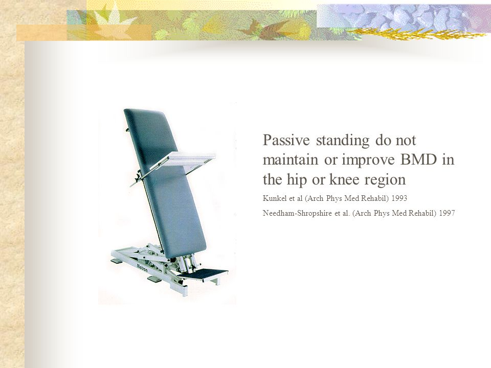 Passive standing do not maintain or improve BMD in the hip or knee region