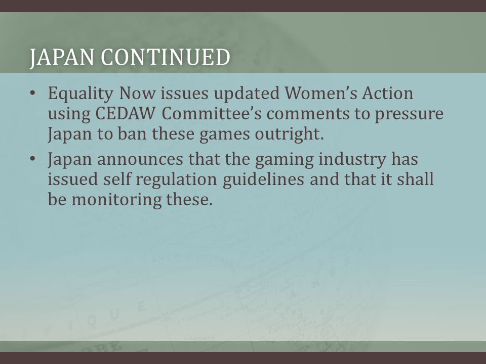 Japan Continued Equality Now issues updated Women's Action using CEDAW Committee's comments to pressure Japan to ban these games outright.