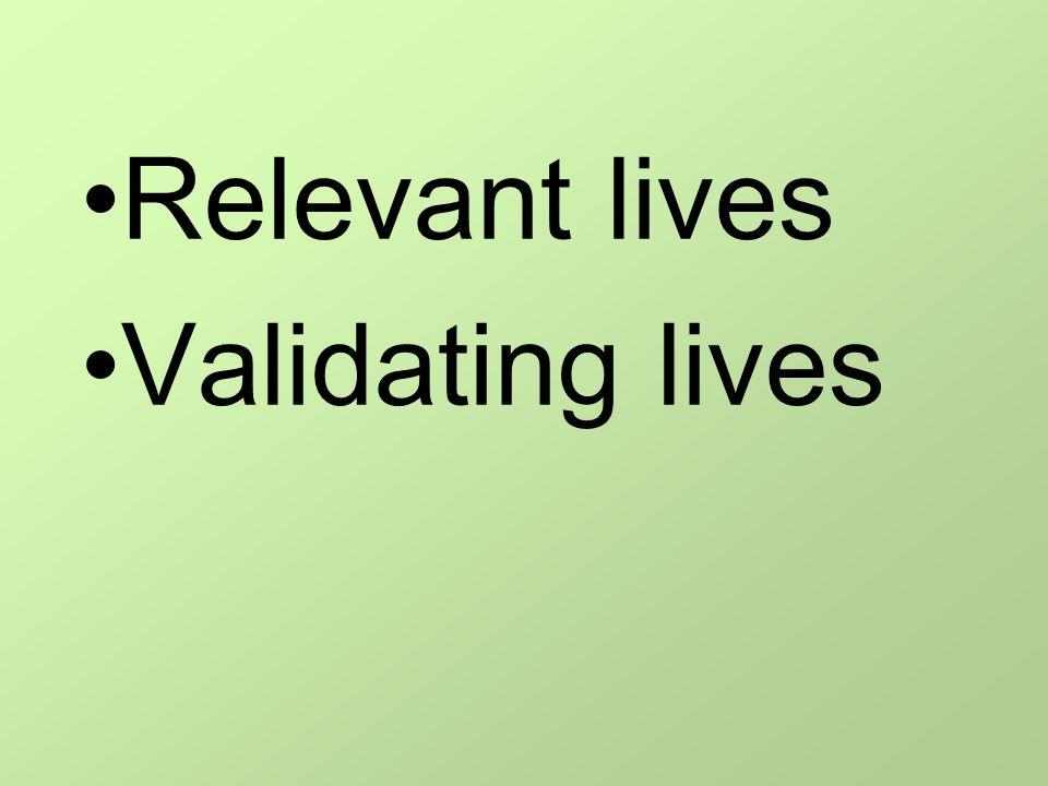Relevant lives Validating lives