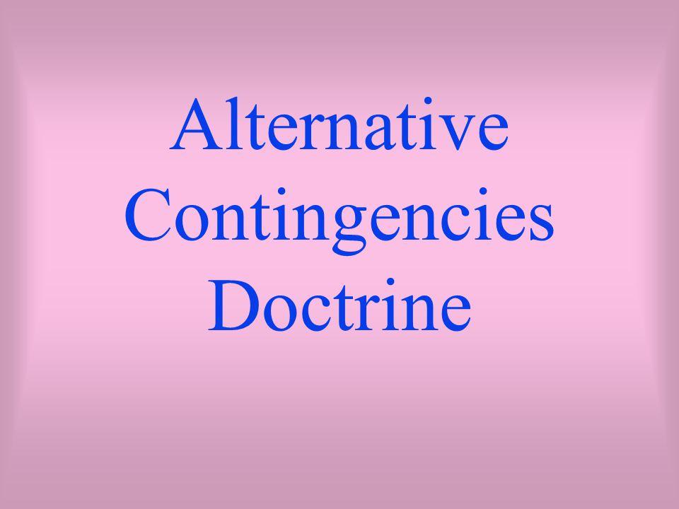 Alternative Contingencies Doctrine