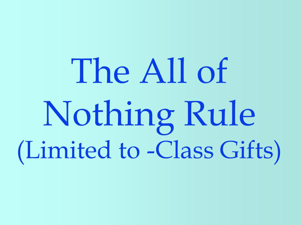The All of Nothing Rule (Limited to -Class Gifts)