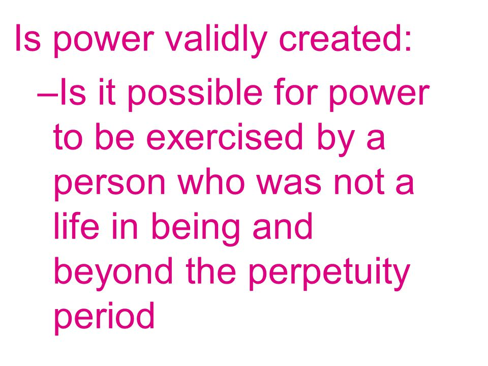 Is power validly created:
