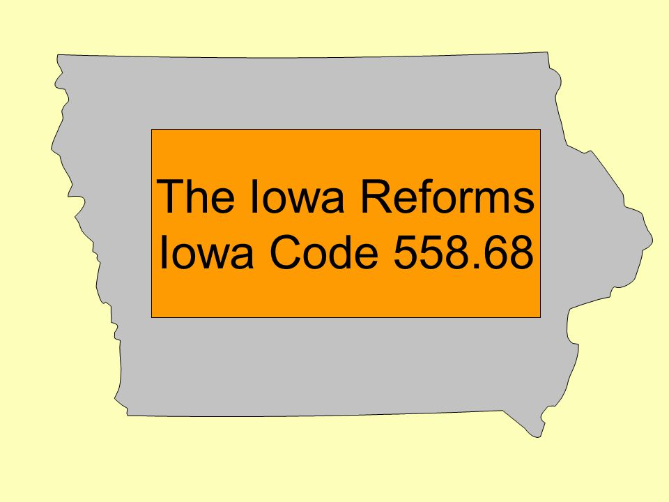 The Iowa Reforms Iowa Code 558.68