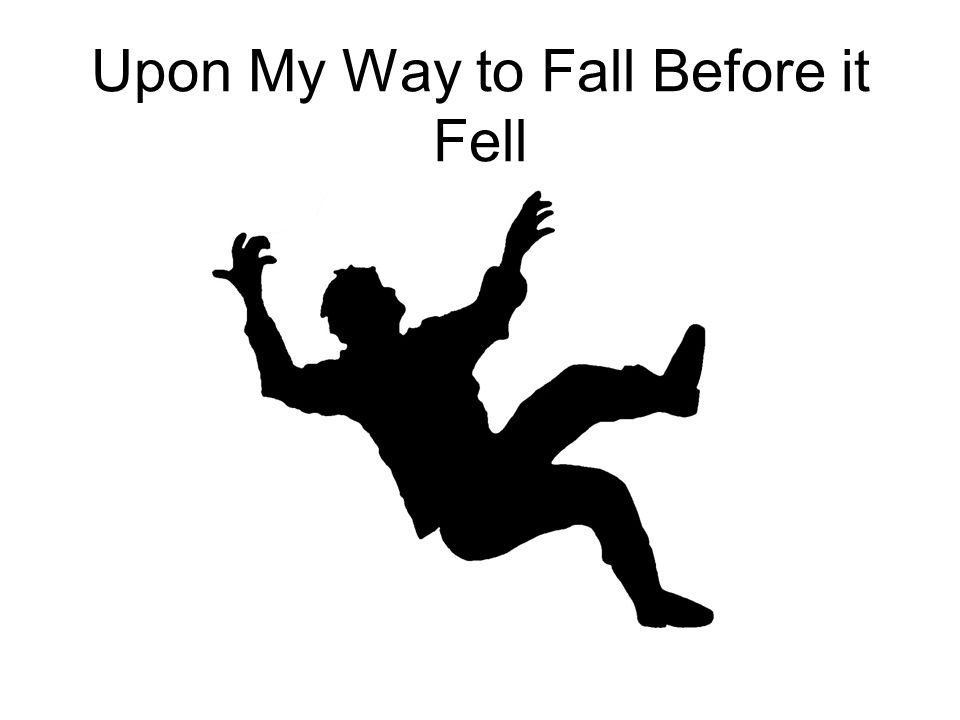 Upon My Way to Fall Before it Fell