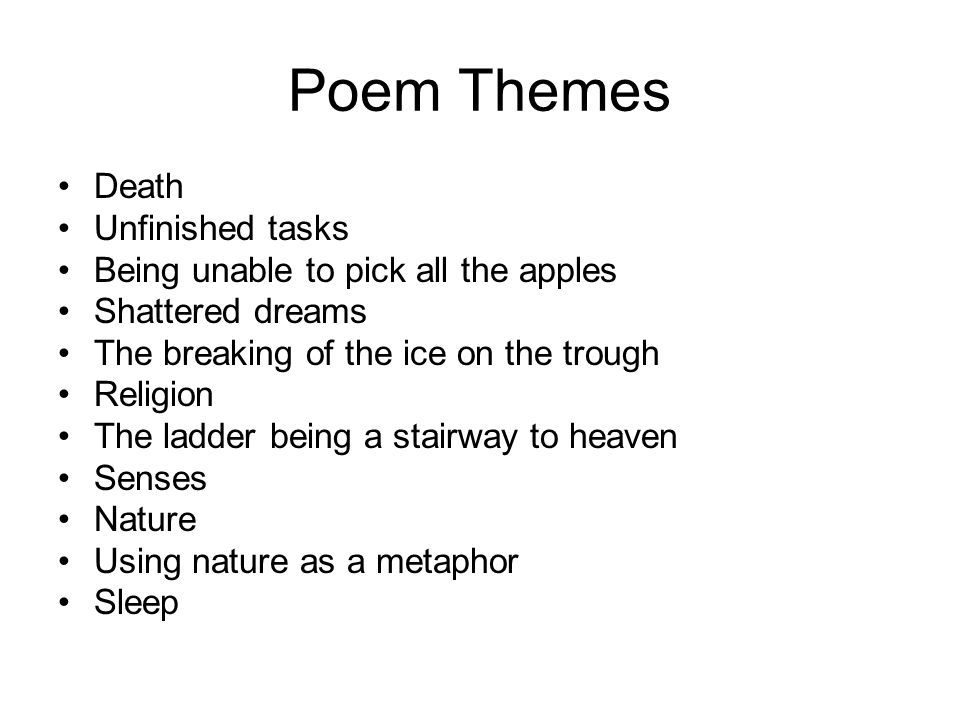 Poem Themes Death Unfinished tasks Being unable to pick all the apples