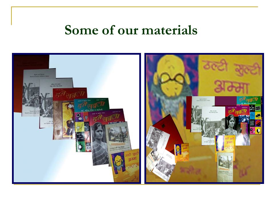 Some of our materials