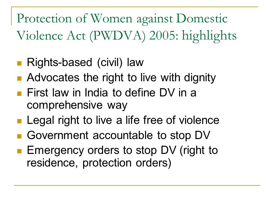 Protection of Women against Domestic Violence Act (PWDVA) 2005: highlights