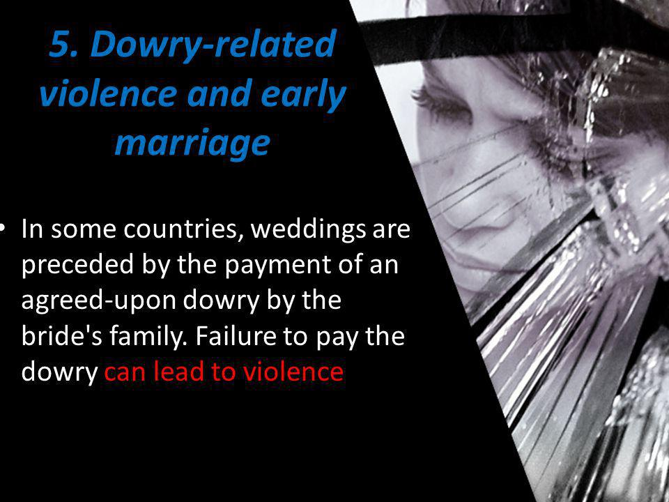 5. Dowry-related violence and early marriage
