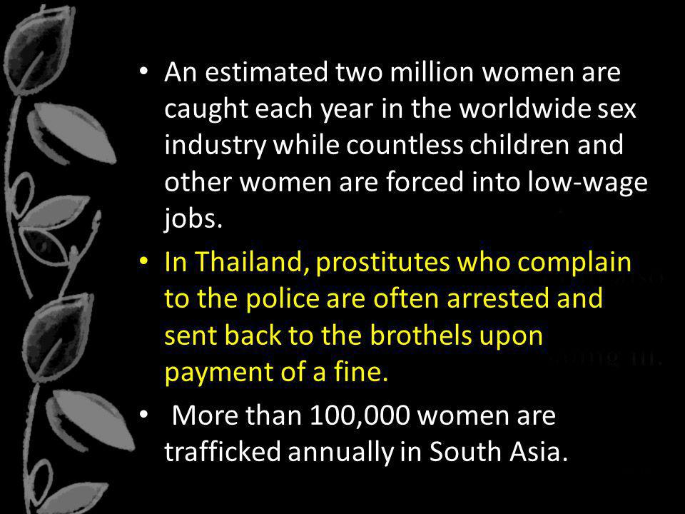 More than 100,000 women are trafficked annually in South Asia.
