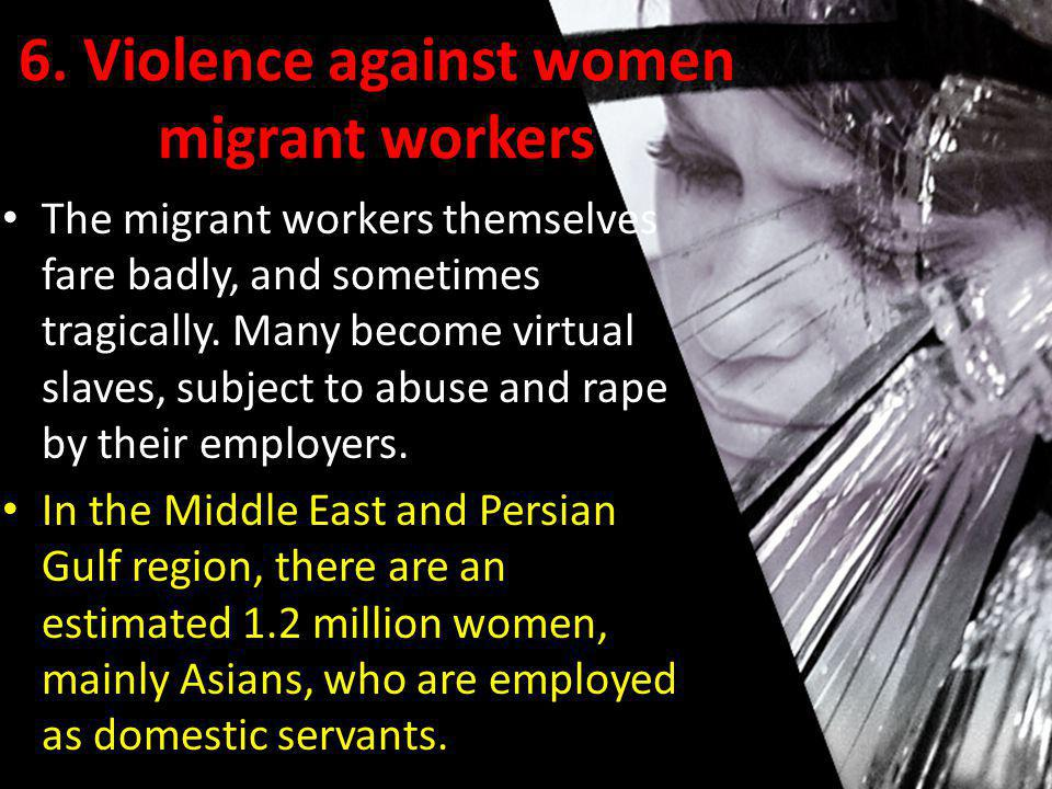 6. Violence against women migrant workers