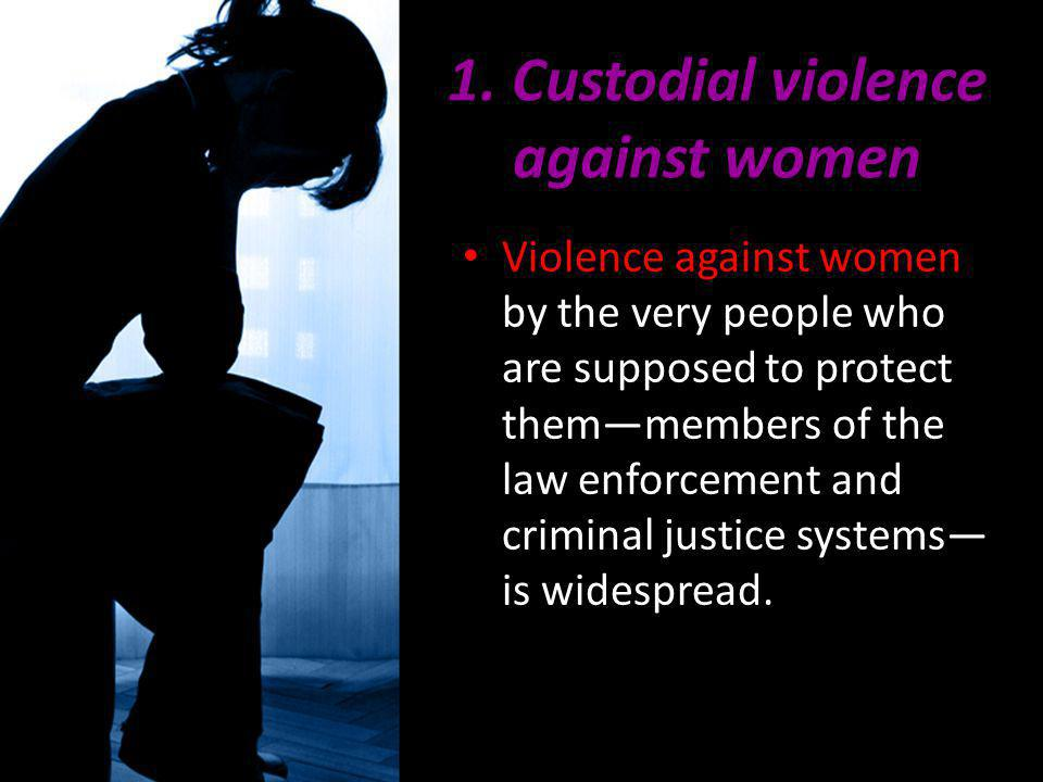 1. Custodial violence against women