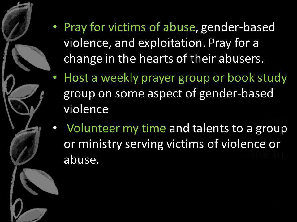 Pray for victims of abuse, gender-based violence, and exploitation