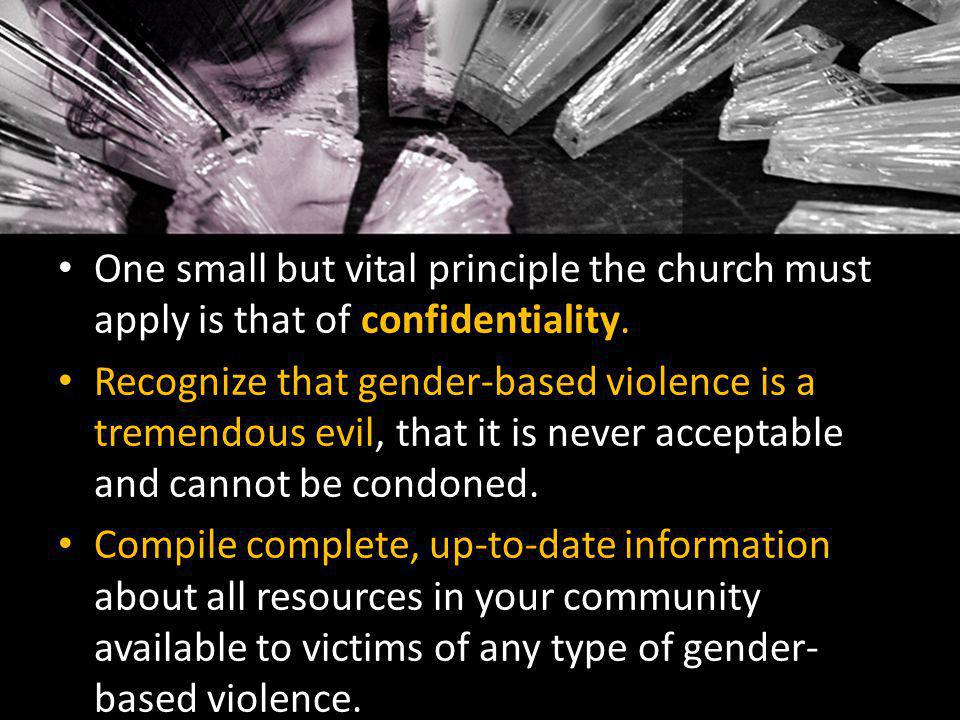 One small but vital principle the church must apply is that of confidentiality.