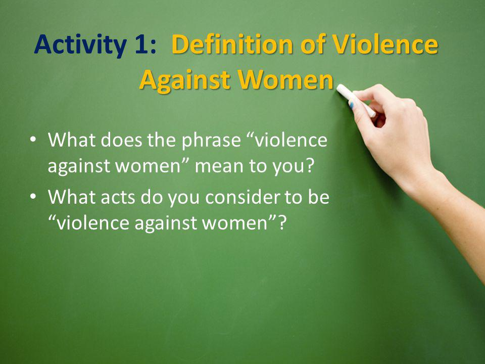 Activity 1: Definition of Violence Against Women