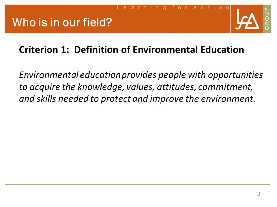 Who is in our field Criterion 1: Definition of Environmental Education.