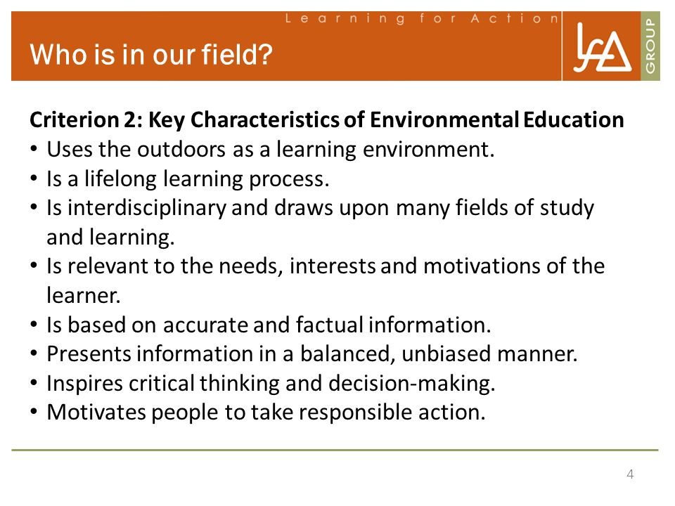 Who is in our field Criterion 2: Key Characteristics of Environmental Education. Uses the outdoors as a learning environment.