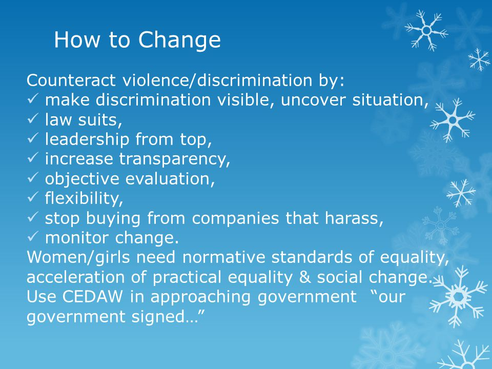 How to Change Counteract violence/discrimination by: