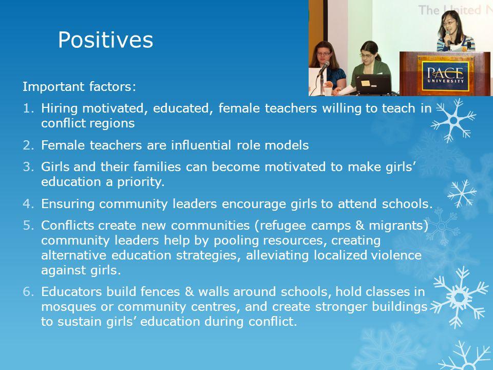 Positives Important factors: