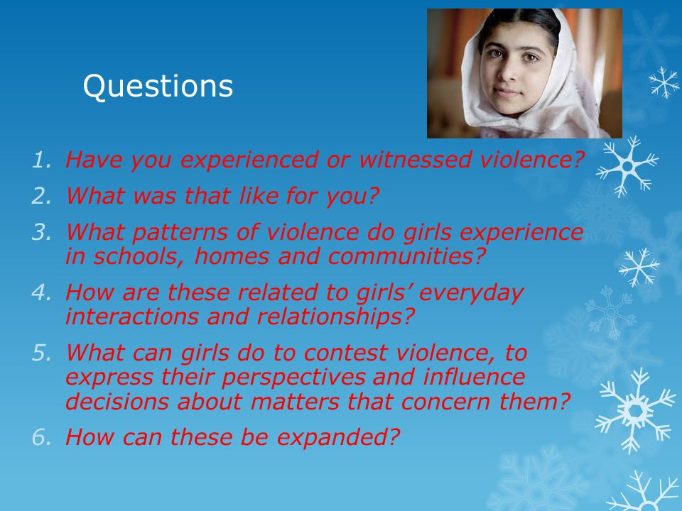 Questions Have you experienced or witnessed violence