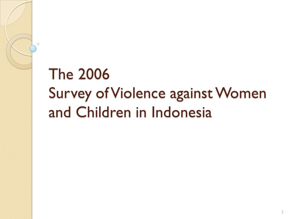 The 2006 Survey of Violence against Women and Children in Indonesia