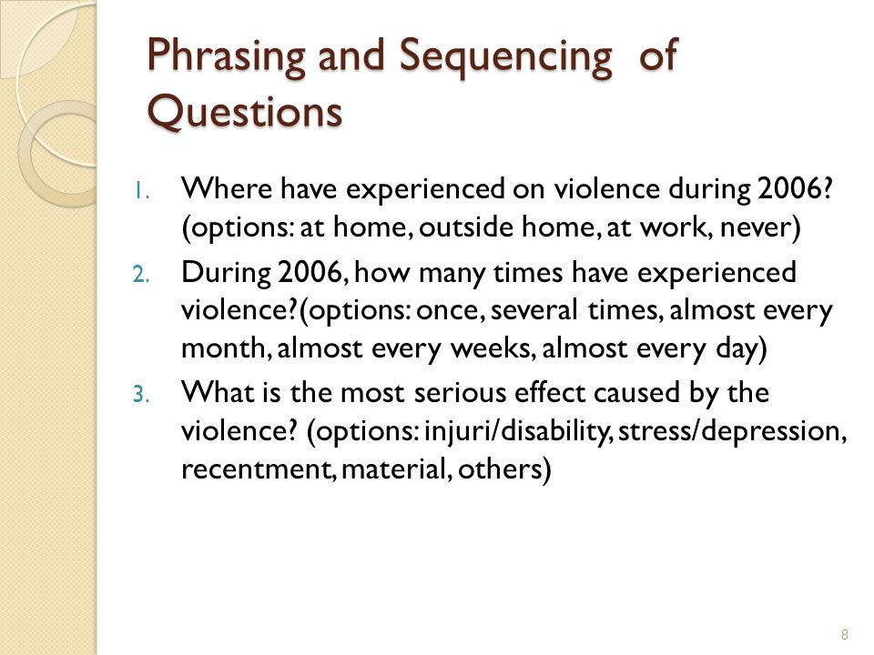 Phrasing and Sequencing of Questions