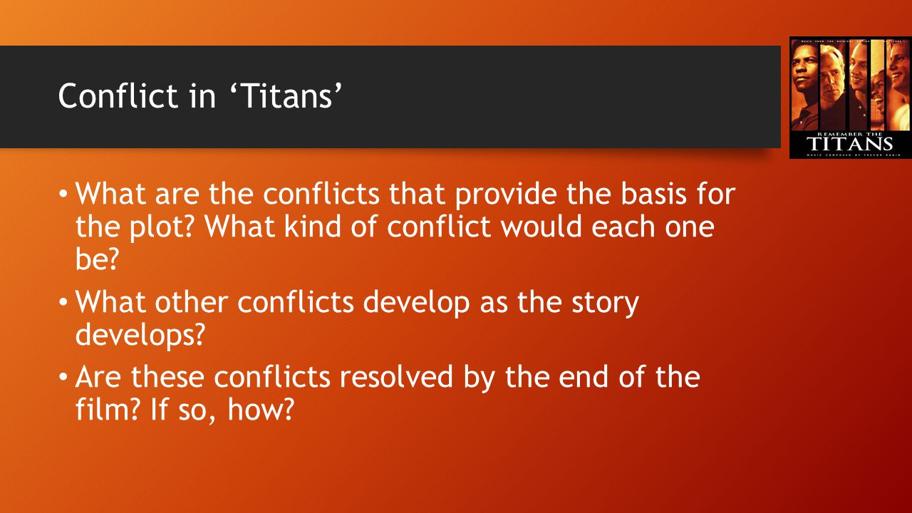 Conflict in 'Titans' What are the conflicts that provide the basis for the plot What kind of conflict would each one be