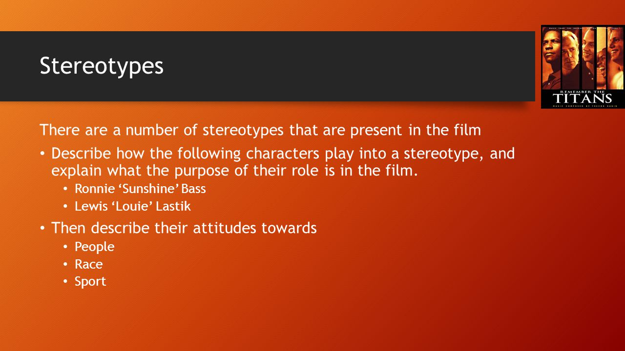 Stereotypes There are a number of stereotypes that are present in the film.