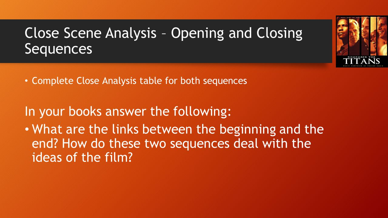Close Scene Analysis – Opening and Closing Sequences