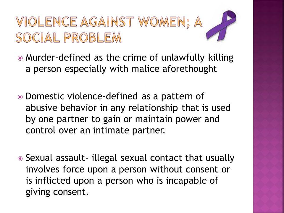 Violence Against Women; A social problem